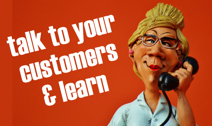 Talk to your customers to learn and create a buyer persona